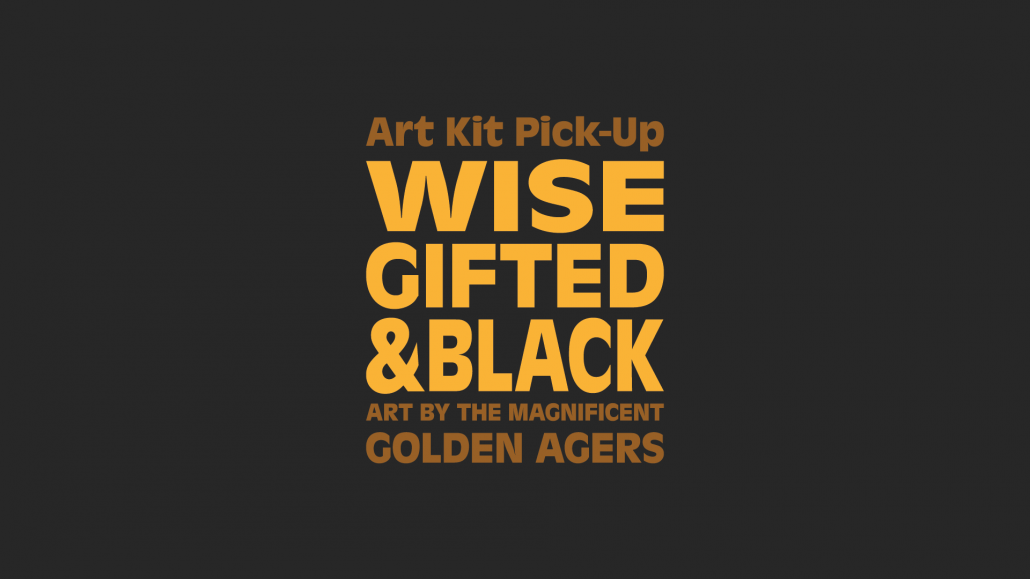 Art Kit Pick-Up: Wise, Gifted, and Black
