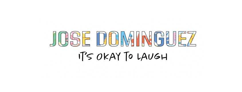 Jose Dominguez: It's Okay to Laugh