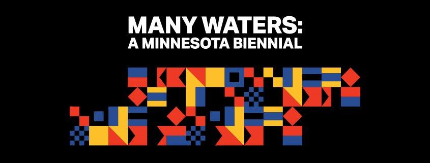 Many Waters: A Minnesota Biennial