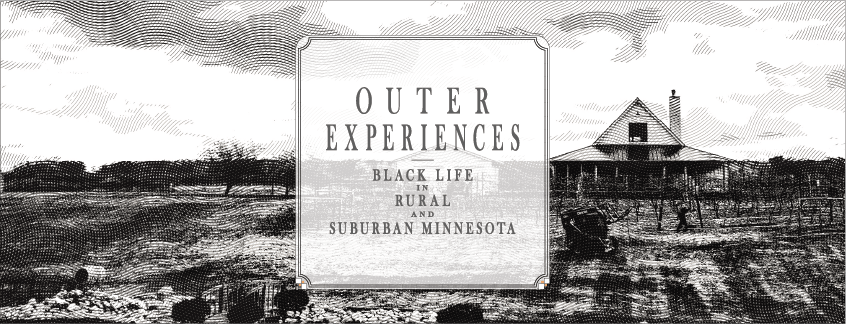 Outer Experiences: Black Life in Rural and Suburban Minnesota
